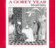 Cover of: A Gorey Year 2004 Calendar: 366 Days of the Art & Words of Edward Gorey