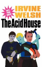 Cover of: The acid house by Irvine Welsh