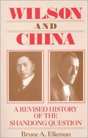 Cover of: Wilson and China | Bruce A. Elleman