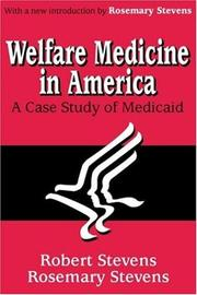 Cover of: Welfare Medicine in America | Robert Stevens