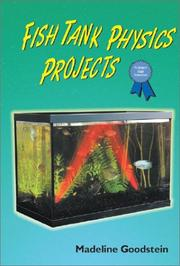 Cover of: Fish Tank Physics Projects (Science Fair Success) | Madeline P. Goodstein