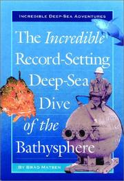 Cover of: The Incredible Record-Setting Deep-Sea Dive of the Bathysphere (Incredible Deep-Sea Adventures)