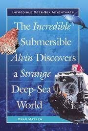 Cover of: The Incredible Submersible Alvin Discovers a Strange Deep-Sea World (Incredible Deep-Sea Adventures)
