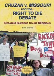 Cover of: Cruzan V. Missouri And The Right To Die Debate: Debating Supreme Court Decisions