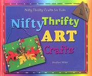 Cover of: Nifty Thrifty Art Crafts (Nifty Thrifty Crafts for Kids) | Heather Miller