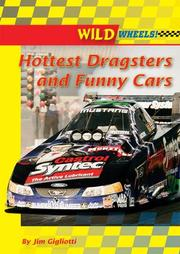 Cover of: Hottest Dragsters and Funny Cars (Wild Wheels!) | Jim Gigliotti