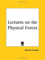 Cover of: Lectures on the Physical Forces