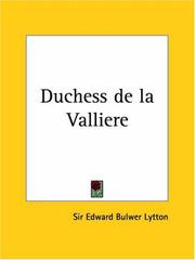 Cover of: The duchess de la Valliere [a play in five acts]
