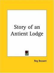 Cover of: Story of an Antient Lodge | Reg Bezzant