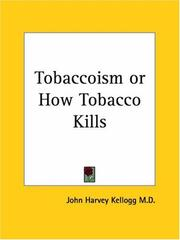 Cover of: Tobaccoism or How Tobacco Kills
