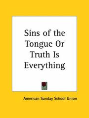 Cover of: Sins of the Tongue or Truth Is Everything | Sunday Sch American Sunday School Union