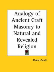Cover of: Analogy of Ancient Craft Masonry to Natural and Revealed Religion | Charles Scott