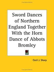 Cover of: Sword Dances of Northern England Together with the Horn Dance of Abbots Bromley | Cecil J. Sharp