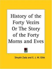 Cover of: History of the Forty Vezirs or The Story of the Forty Morns and Eves | E. J. W. Gibb