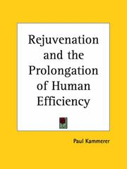 Cover of: Rejuvenation and the prolongation of human efficiency: experiences with the Steinach-operation on man and animals