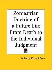 Cover of: Zoroastrian Doctrine of a Future Life From Death to the Individual Judgment | Jal Dastur Cursetji Pavry