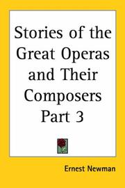 Cover of: Stories of the Great Operas and Their Composers, Part 3 | Ernest Newman