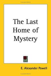 Cover of: The Last Home of Mystery | Alexander E. Powell