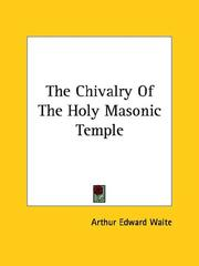 Cover of: The Chivalry Of The Holy Masonic Temple