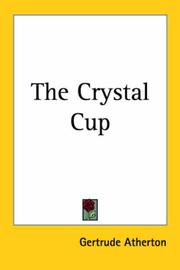 Cover of: The Crystal Cup | Gertrude Atherton