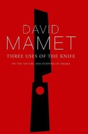 Cover of: Three Uses of the Knife: On the Nature and Purpose of Drama