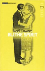 Cover of: Blithe spirit: an improbable farce in three acts