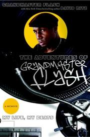Cover of: The Adventures of Grandmaster Flash: My Life, My Beats