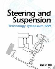 Cover of: Steering and Suspension Technology Symposium 1999 (Special Publications) | Society of Automotive Engineers.
