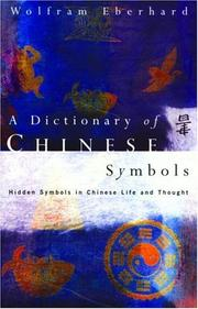 Cover of: A Dictionary of Chinese Symbols