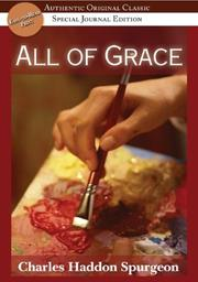 Cover of: All of grace: an earnest word with those who are seeking salvation by the Lord Jesus Christ.