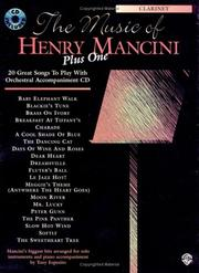 Cover of: The Music of Henry Mancini, Plus One: 20 Great Songs to Play With Orchestral Accompaniment Cd: Clarinet (Music of..Plus One)