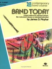 Cover of: Band Today, Part 2 (Contemporary Band Course) | James Ployhar