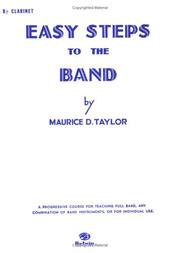 Cover of: Easy Steps to the Band (B-flat Clarinet) | Maurice Taylor