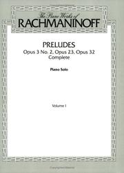 Cover of: Rachmaninoff / Preludes Opus 3 No. 2, Opus 23, Opus 32 Complete(Vol.1))