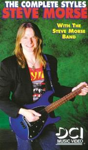 Cover of: The Complete Styles of Steve Morse | Steve Morse