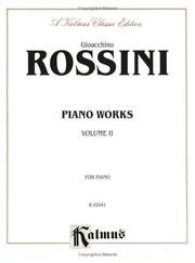 Cover of: Piano Works: For Piano (Kalmus Classic Library , Vol 2)