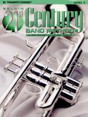 Cover of: Belwin 21st Century Band Method, Level 3 B-flat Trumpet/Cornet | Jack Bullock
