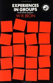Experiences in groups and other papers by Wilfred R. Bion