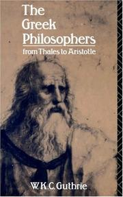Cover of: The Greek philosophers from Thales to Aristotle | W. K. C. Guthrie