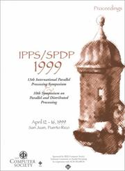 Cover of: Ipps/Spdp 1999 | Puerto Rico) Merged International Parallel Processing Symposium & Symposium on Parallel and Distributed Processing (2nd : 1999 : San Juan