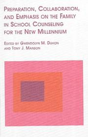 Cover of: Preparation, Collaboration and Emphasis on the Family in School Counseling for the New Millennium (Mellen Studies in Education) |