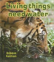 Cover of: Living Things Need Water (Introducing Living Things)