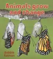 Cover of: Animals Grow and Change (Introducing Living Things)