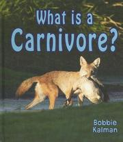 Cover of: What Is a Carnivore? (Big Science Ideas) | Bobbie Kalman