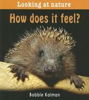 Cover of: How Does It Feel? (Looking at Nature) | Bobbie Kalman