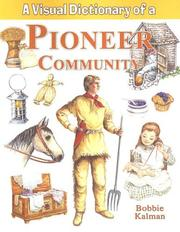 Cover of: A Visual Dictionary of a Pioneer Community (Crabtree Visual Dictionaries)