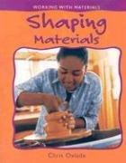 Cover of: Shaping Materials (Working With Materials) | Chris Oxlade