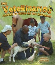 Cover of: Los Veterinarios Cuidan La Salud De Los Animales/ Veterinarians Help Keep Animals Healthy (Mi Comunidad Y Quienes Contribuyen a Ella)