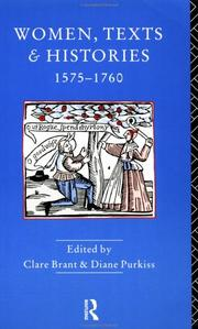 Cover of: Women, Texts and Histories 1575-1760 | Clare Brant