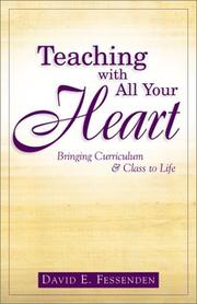 Cover of: Teaching With All Your Heart | David E. Fessenden